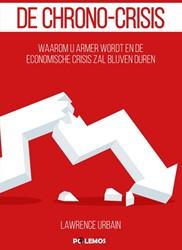 De chrono-crisis -waarom u armer wordt en de eco nomische crisis zal blijven du Urbain, Lawrence