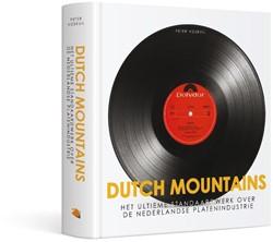 Dutch Mountains -Het ultieme standaardwerk over de Nederlandse platenindustri Voskuil, Peter
