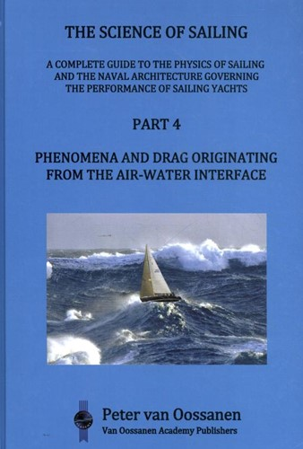 Phenomena and Drag Originating from the -A complete guide to the physic s of sailing and the naval arc Oossanen, Peter van