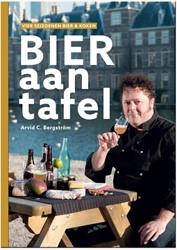 Bier aan tafel -Foodpairing! Hoe combineer fantastische bieren met versch Bergstrom, Arvid C.