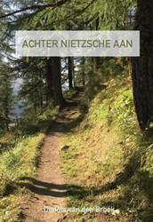 Achter Nietzsche aan Van den Broek, Dennis