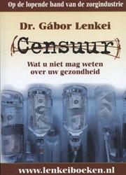 Censuur -wat u niet mag weten over uw g ezondheid Lenkei, Gabor