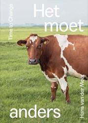 Het moet anders -De veranderende wereld van de Nederlandse koe Meer, Hans van der