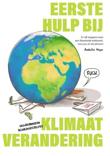 Eerste Hulp bij Klimaatverandering -In vijf stappen naar een bloei ende toekomst, voor jou en de Meijer, Anabella