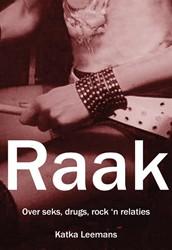 Raak -Over seks, drugs, rock 'n ties