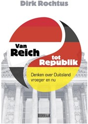 Van Reich tot Republik -denken over Duitsland vroeger en nu Rochtus, Dirk