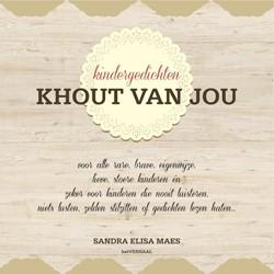 Khout van jou -kindergedichten voor alle rare , brave, eigenwijze, lieve, st Maes, Sandra Elisa