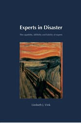 Experts in Disaster -the capability, fallibility an d liability of experts Vink, Liesbeth J.