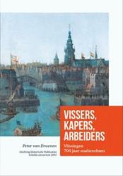 Vissers, Kapers, Arbeiders -Vlissingen 700 jaar stadsrecht en Druenen, Peter van