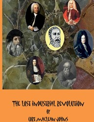The Lost Industrial Revolution Johns, Cort Maclean