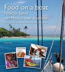 Food on a boat -Heerlijk zeilen van Mexico naa r Australie Sips, Anneke