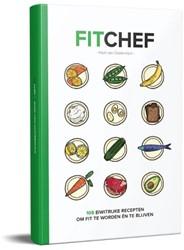FitChef -105 eiwitrijke recepten om fit te worden en te blijven! Oosterwijck, Mark van