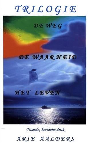 De Weg - De Waarheid - Het leven -Universeel Religieus Aalders, Arie