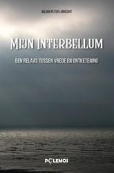 Mijn Interbellum -Een relaas tussen vrede en ont ketening Librecht, Julian Peter