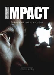 Impact -De kracht van onzichtbare invl oed Berg, Harrie van den