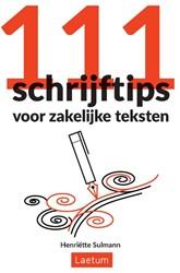 111 Schrijftips voor zakelijke teksten Sulmann, Henriette