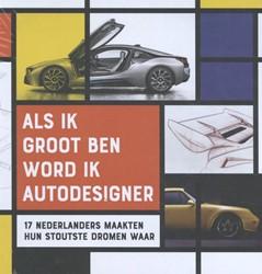 Als ik groot ben, word ik autodesigner -17 Nederlanders maakten hun st outste dromen waar
