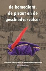 De komediant, de piraat en de geschiedve -Een onderzoek naar de oorspron g van de Nederlandse sinterkla Jong, Michiel C. de