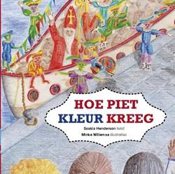 Hoe Piet kleur kreeg -BOEK OP VERZOEK Henderson, Saskia