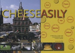 CHEESEASILY -A PRACTICAL GUIDE FOR CHEESEMA KERS AND CHEESE LOVERS RIET, JOS VAN