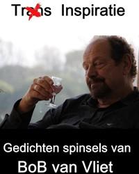 Trans Inspiratie -Gedichten spinsels van Bob van Vliet Vliet, Bob van