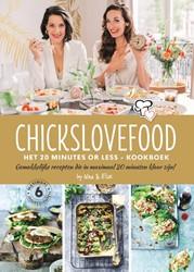 Chickslovefood: Het 20 minutes or less - -Gemakkelijke recepten die ech t in max. 20 minuten klaar zij Bruijn, Nina de