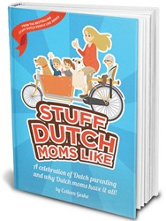 Stuff Dutch Moms Like -a celebration of Dutch parenti ng and why Dutch moms have it Geske, Colleen