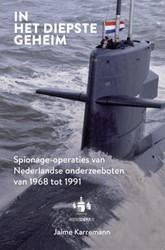 In het diepste geheim -spionage-operaties van Nederla ndse onderzeeboten van 1968 to Karremann, Jaime