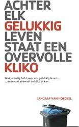 Achter elk gelukkig leven staat een over -WAT JE NODIG HEBT VOOR EEN GEL UKKIG LEVEN EN WAT ER ALLEMAAL Hoeckel, Jan Jaap van