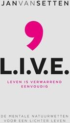 L.I.V.E -Leven Is Verwarrend Eenvoudig Setten, Jan van