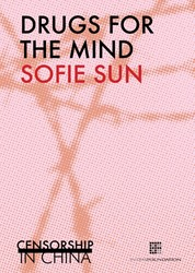 Drugs for the mind -censorship in China Sun, Sofie
