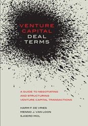 Venture Capital Deal Terms -a guide to negotiating and str ucturing venture capital trans Vries, Harm F. de