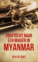 Zoektocht naar een magier in Myanmar Bont, Hein de