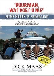 Buurman, wat doet u nu? -films maken in Nederland Maas, Dick