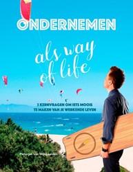 Ondernemen als way of life -3 kernvragen om iets moois te maken van je werkende leven Wijngaarden, Pieterjan van