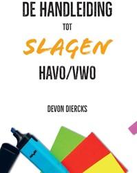 De Handleiding tot Slagen Havo/Vwo Diercks, Devon