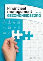 Financieel management in de gezondheidsz Hiltermann, Gijs