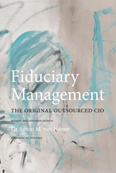 Fiduciary Management.   The original out -The original outsourced CIO. R evised and Expanded Edition Nunen, Dr. Anton van