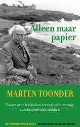 Alleen maar papier -Essays over Ierland en levensb eschouwing; autobiografische s Toonder, Marten