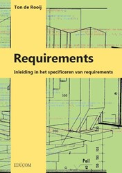 Requirements -Inleiding in het specificeren van requirements Rooij, Ton de
