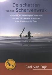 Publicaties Duikclub Texel De schatten v -Historisch en archeologisch on derzoek van een 19de-eeuwse dr Dijk, Carl van