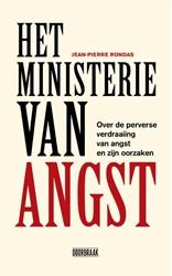 Het ministerie van angst -over de perverse verdraaiing v an angst en zijn oorzaken Rondas, Jean-Pierre
