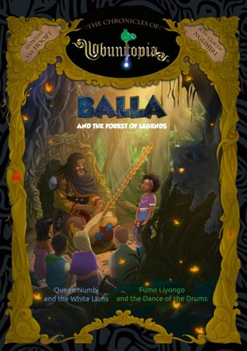 Balla and the Forest of Legends -Queen Numbi and the White Lion s, Fumo Liyongo and the Dance Hooft, Leontine van