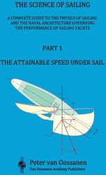 The Science of Sailing -A complete guide to the physic s of sailing and the naval arc Van Oossanen, Peter