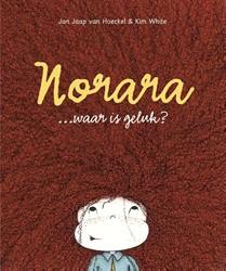 Norara... waar is geluk? Hoeckel, Jan Jaap van