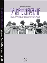 De Vriendschapsfamilie -Familieloos maar met vrienden een familie bouwen Van Dijk, Miranda Nanda Maria