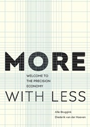 More with Less -welcome to the precision econo my Bruggink, Alle