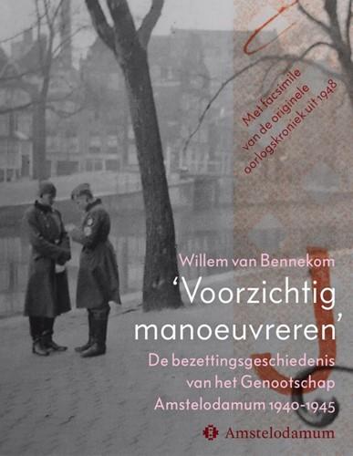 'Voorzichtig manoeuvreren' -De bezettingsgeschiedenis van het Genootschap Amstelodamum 1 Bennekom, Willem van