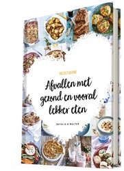 Afvallen met gezond en vooral lekker ete -Project gezond Rakhorst, Natalia