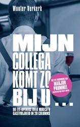 Mijn collega komt zo bij u -90 eye-openers over horeca &am astvrijheid in 28 columns Verkerk, Wouter